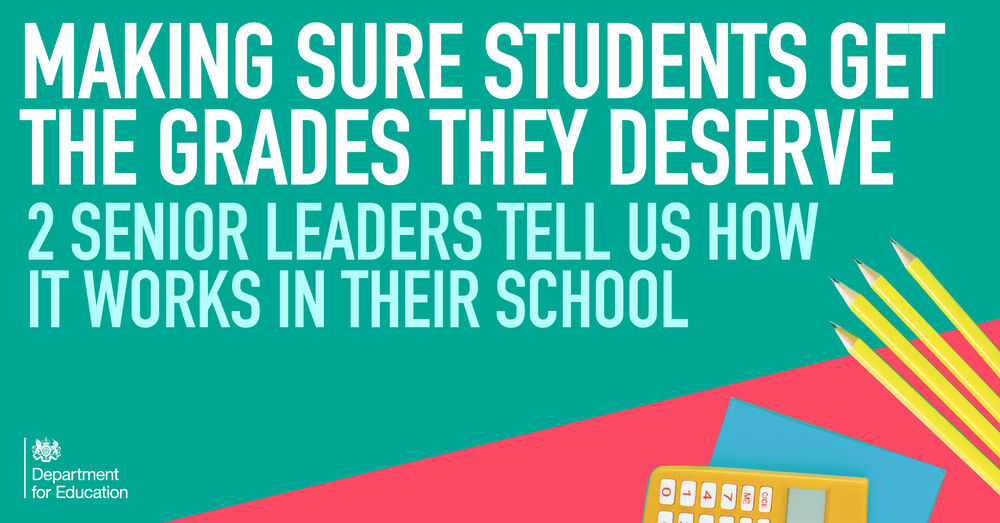 Making sure students get the grades they deserve - 2 senior leaders tell us how it works in their school